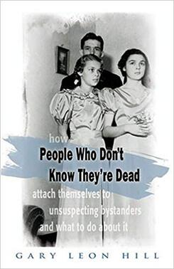 People Who Don't Know They're Dead, a book by Gary Leon Hill