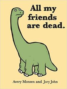 All My Friends Are Dead, a book by Avery Monsen and Jory John