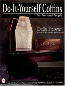 "Dale Power's ""Do It Yourself Coffins for Pets and People"""