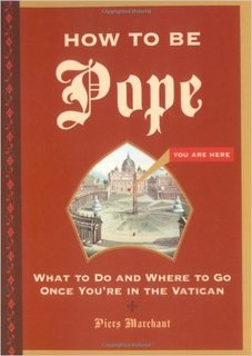 "Piers Marchant's ""How to Be Pope"""