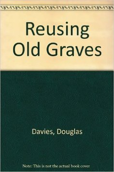 Reusing Old Graves by Douglas Davies