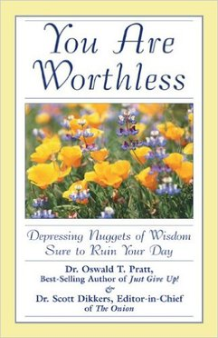 """You Are Worthless"" by a best-selling author, Scott Dikkers"