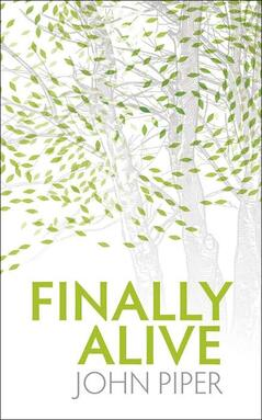 The book cover of Finally Alive by John Piper