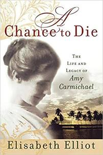 The cover of A Chance to Die written by Elisabeth Elliot